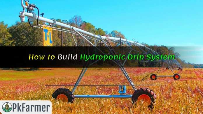 How to Build Hydroponic Drip System