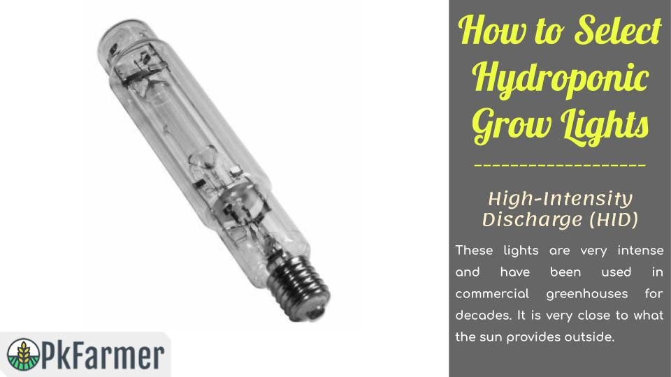 How to Select Hydroponic Grow Lights-High - Intensity Discharge - HID